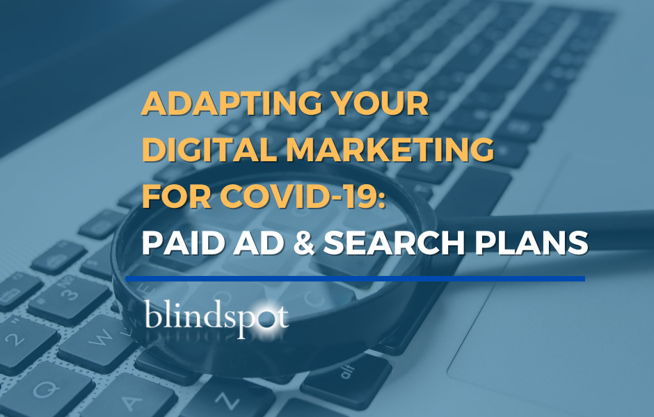 Adapting Your Digital Marketing: Paid Ad and Search Plans for Covid-19