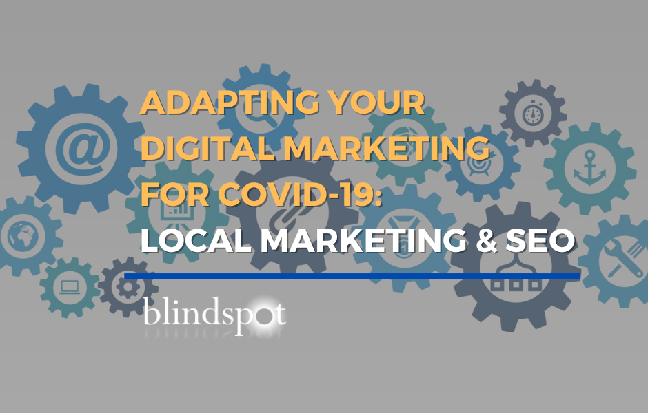 Adapting Your Digital Marketing: Marketing & Local SEO during Covid-19