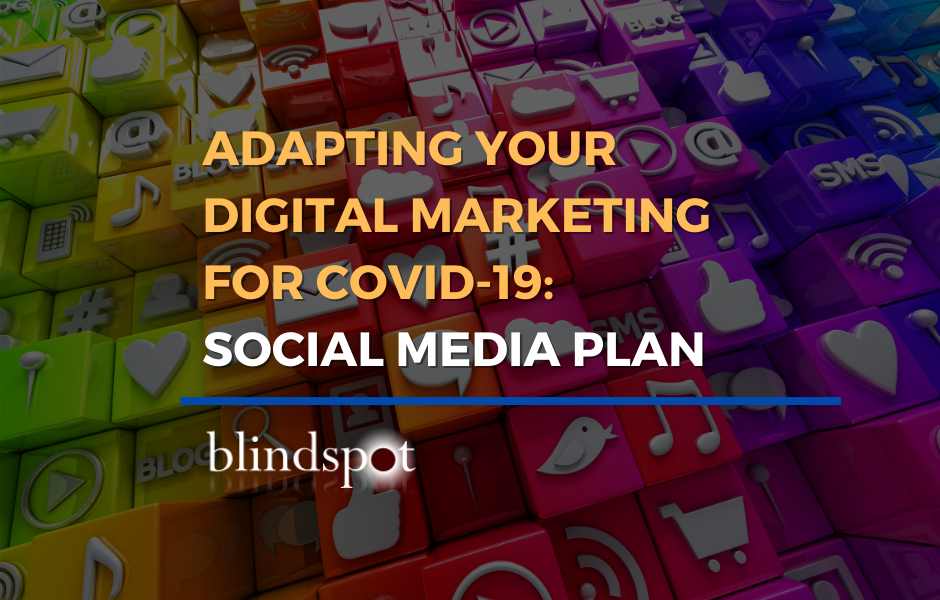 Adapting Your Digital Marketing: Social Media during Covid-19